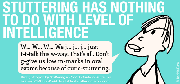 Stuttering has nothing to do with level of intelligence