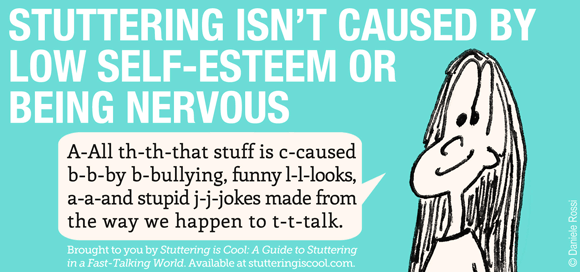 Stuttering isn't caused by low self-esteem or being  nervous