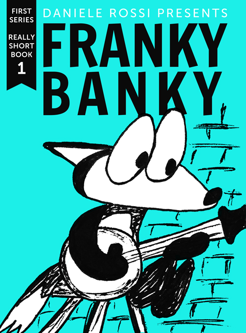 Cover for the first book in the trilogy. Franky Banky is sitting on a stool playing a banjo.