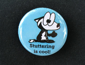 Stuttering is cool pin