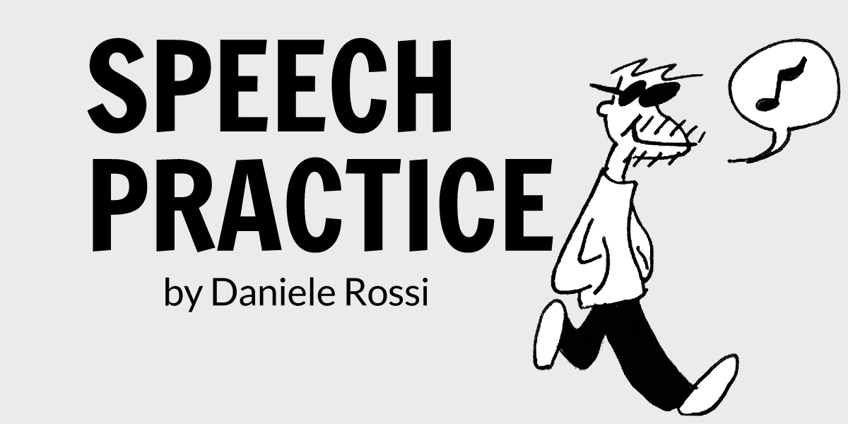 This comic is about practicing your speech tools